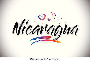 Nicaragua Welcome To Word Text with Love Hearts and Creative Handwritten Font Design Vector.