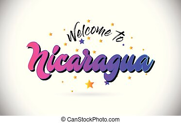 Nicaragua Welcome To Word Text with Purple Pink Handwritten Font and Yellow Stars Shape Design Vector.