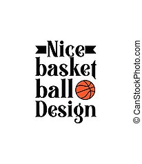nice basketball design.Hand drawn typography poster design.