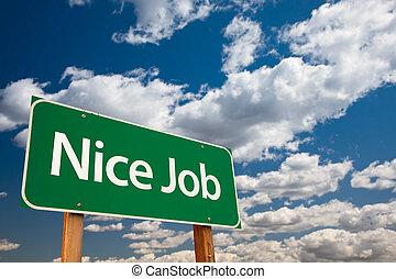 Nice Job Green Road Sign with Sky - Nice Job Green Road Sign...