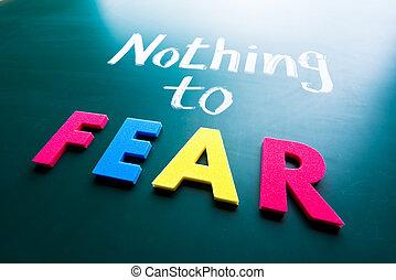 nichts, fürchten