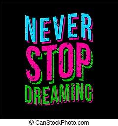 nie, halt, träumende, typographie, -