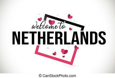 niederlande, herzlich willkommen, zu, wort, text, mit, handgeschrieben, schriftart, und, rotes , herzen, square.