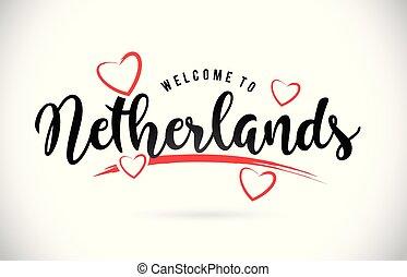 niederlande, herzlich willkommen, zu, wort, text, mit, handgeschrieben, schriftart, und, rotes , liebe, hearts.
