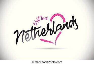 niederlande, ich, gerecht, liebe, wort, text, mit, handgeschrieben, schriftart, und, rosa, herz, form.