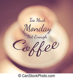 niet, typografisch, -, genoeg, maandag, veel, koffie, ...