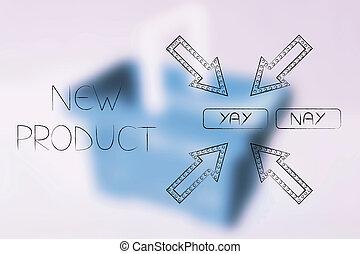 nieuw product, yay, of, nay, klant, onderzoeken; inspecteren;, knopen, met, pijl, ongeveer, de, positief, terugkoppeling