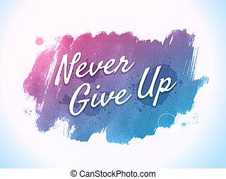 nigdy, do góry, dawać