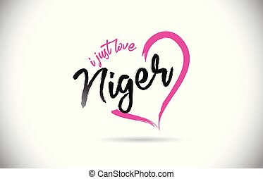 Niger I Just Love Word Text with Handwritten Font and Pink...
