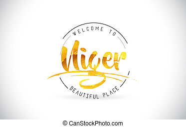 Niger Welcome To Word Text with Handwritten Font and Golden...
