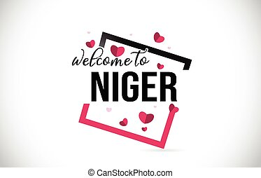 Niger Welcome To Word Text with Handwritten Font and Red...