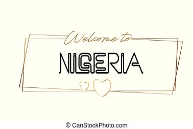 Nigeria Welcome to text Neon lettering typography. Word for logotype, badge, icon, postcard, logo, banner Vector Illustration.