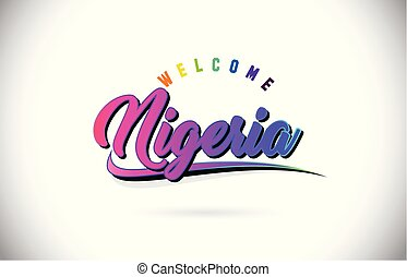 Nigeria Welcome To Word Text with Creative Purple Pink Handwritten Font and Swoosh Shape Design Vector.