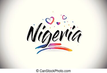 Nigeria Welcome To Word Text with Love Hearts and Creative Handwritten Font Design Vector.