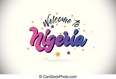 Nigeria Welcome To Word Text with Purple Pink Handwritten Font and Yellow Stars Shape Design Vector.