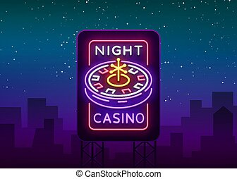 Night casino logo in neon style. Roulette Neon sign, bright luminous banner, night billboard, bright advertisement of casinos, gaming machines and gambling for your projects. Vector illustration