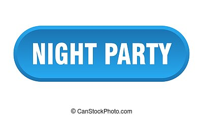 night party button. rounded sign on white background