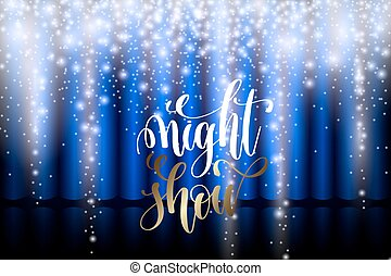 night show hand lettering on a background of a scene with blue c