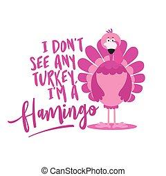 n'importe quel, pas, thanksgiving, jour, turquie, voir, calligraphic, flamant rose, affiche, -