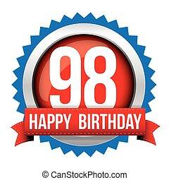 Ninety eight years happy birthday badge ribbon