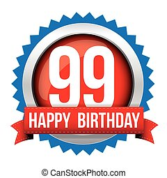 Ninety nine years happy birthday badge ribbon