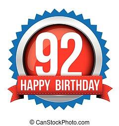 Ninety two years happy birthday badge ribbon