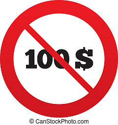 No 100 Dollars sign icon. USD currency symbol. Money label....