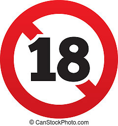 No 18 years old sign. Adults content icon. Red prohibition...