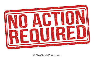 No action required stamp - No action required grunge rubber...