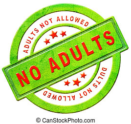 no adults allowed children only restricted area