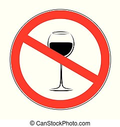 no alcohol forbidden sign with wine isolated on white...