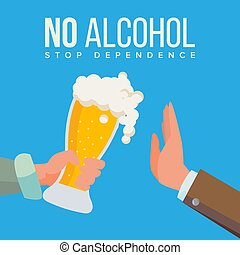 No Alcohol Vector. Hand Offers To Drink Holding A Beer Glass. Stop Slcohol. Gesture Rejection. Isolated Flat Cartoon Illustration