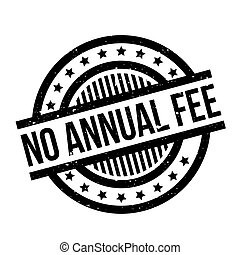 No Annual Fee rubber stamp. Grunge design with dust...