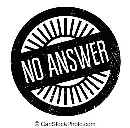 No Answer rubber stamp. Grunge design with dust scratches....