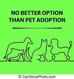No better option than pet adoption.