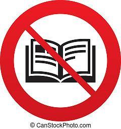 No Book sign icon. Open book symbol. Do not read. Red...