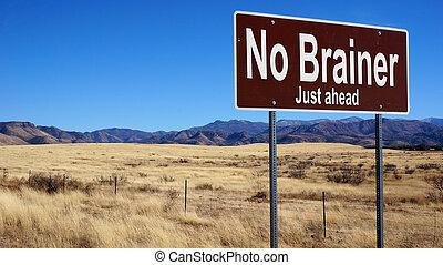 No Brainer brown road sign