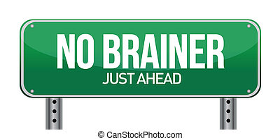 No Brainer, Just Ahead Green Road Sign illustration design