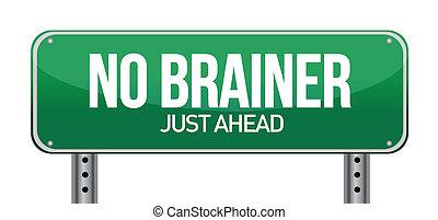 No Brainer, Just Ahead Green Road Sign illustration design