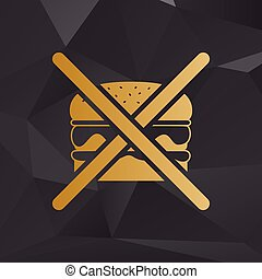 No burger sign. Golden style on background with polygons.