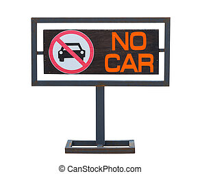 No cars allowed sign, Not parking in area.