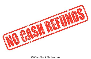 NO CASH REFUNDS red stamp text on white