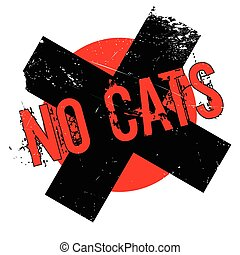 No Cats rubber stamp. Grunge design with dust scratches....