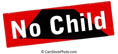No child - Rubber stamp with text no child inside, vector...