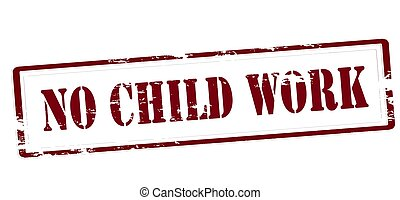No child work - Rubber stamp with text no child work inside,...