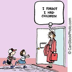 No children - I forgot I had children.