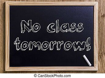 No class tomorrow! - New chalkboard with 3D outlined text