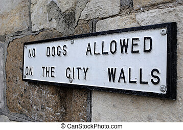 No Dogs Allowed Sign - No dogs allowed on the ciy walls