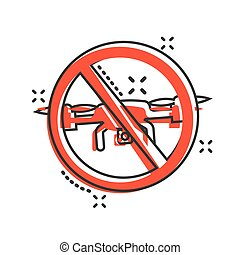 No drone zone sign icon in comic style. Quadrocopter ban vector cartoon illustration on white isolated background. Helicopter forbidden flight business concept splash effect.