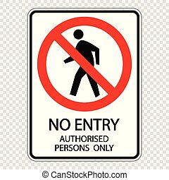 no entry authorised persons only. sign label vector on transparent background
